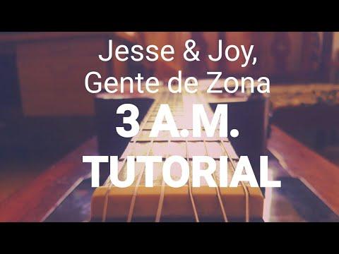 Jesse & Joy, Gente de Zona - 3 A.M. TODOS LOS ACORDES. TUTORIAL. GUITARRA. Guitar. Chords. Como toca