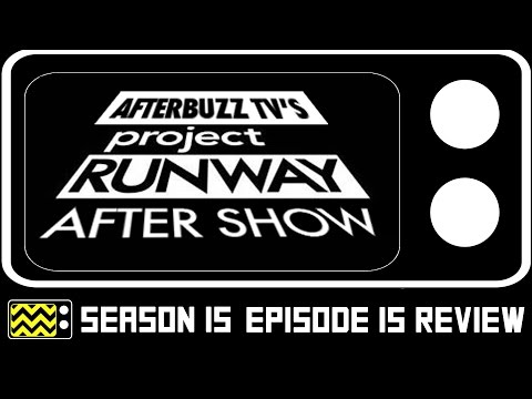 Project Runway Season 15 Episode 15 Review & After Show | AfterBuzz TV