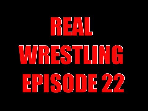 Real Wrestling Episode 22 (Recorded 6/4/2014)