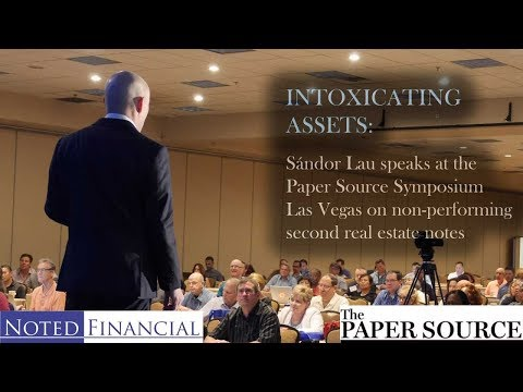 Intoxicating Assets 2018: Sándor Lau on Note Investing, How to Be the Bank, Paper Source Conference