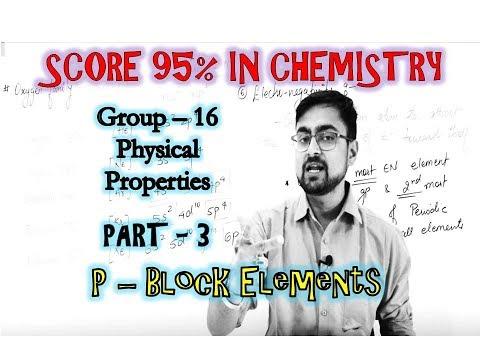 P - Block Elements || Group 16 || Physical Properties || Part 3