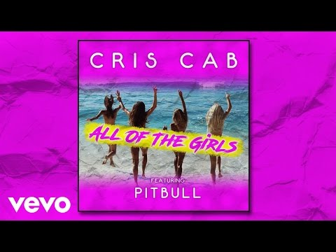 Cris Cab - All Of The Girls (Audio) ft. Pitbull
