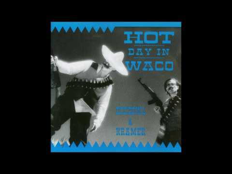 Dogbowl & Kramer - Hot Day In Waco [Full Album]