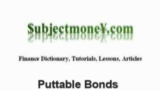 Put Bonds (puttable bonds) Finance - What is the definition? - Finance Dictionary
