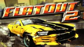 FlatOut 2 Soundtrack - Rise Against - Give It All ( Original Version ) HD