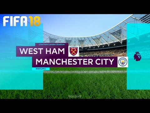 FIFA 18 - West Ham United vs. Manchester City @ London Stadium