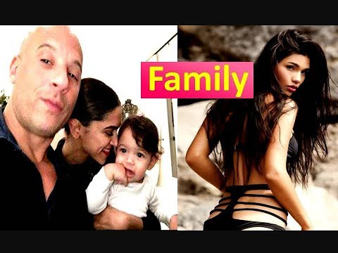 Vin Diesel Family ( Wife And Kids ) 2018