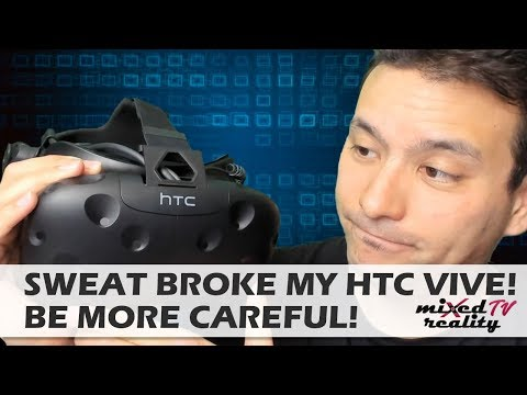 SWEAT Broke My HTC Vive! How you can prevent this!