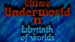 Ultima Underworld II: Labyrinth of Worlds (PC/DOS) 1993, Origin systems