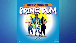 Busy Signal - Bring Rum [Official Audio]