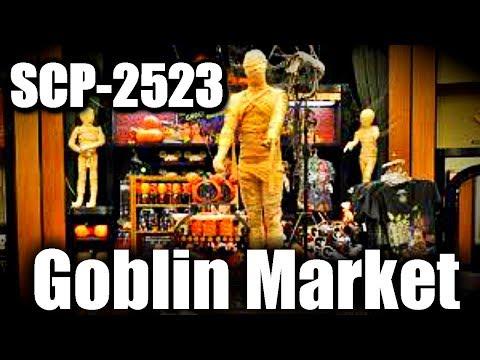 SCP-2523 Goblin Market | Euclid | Building...