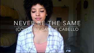Never Be The Same (cover) By Camila Cabello