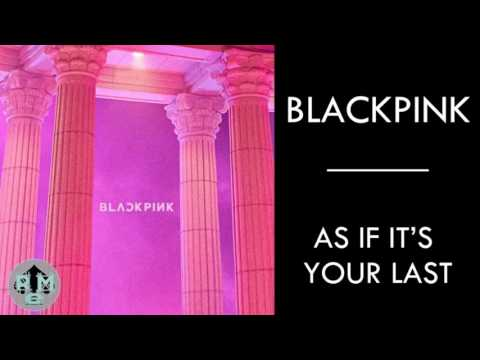 BLACKPINK AS IF IT'S YOUR LAST (MP3 + DOWNLOAD)
