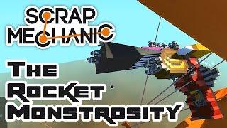 Let's Build A Rocket Monstrosity! - Let's Play Scrap Mechanic Multiplayer - Part 267