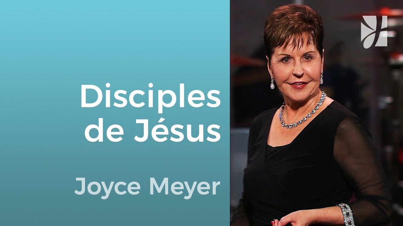 Des disciples de Jésus - Joyce Meyer - Grandir avec Dieu