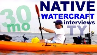 "30milesOUT.com-  ""NATIVE WATERCRAFT  INTERVIEWS TY"""