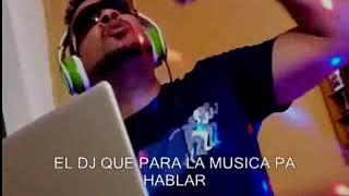 El DJ que para la Musica para hablar. 🤣🤣