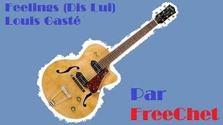 Feelings (Dis Lui) - Louis Gasté