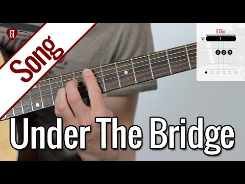 Red Hot Chili Peppers - Under The Bridge (Song) | Gitarren T
