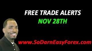 FREE Trade Alerts Nov 28th - So Darn Easy Forex