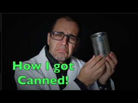 how I was canned!