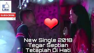 Tegar septian Tetaplah dihati (Lirik new single 2018)