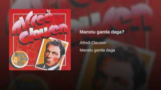 Provided to YouTube by Phonofile Manstu gamla daga? · Alfreð Clause...