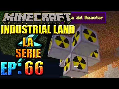 """MINECRAFT: POR FIN LES TENEMOS EL REACTOR """"NUCLEAR"""": INDUSTRIAL LAND LA SERIE # 66"""