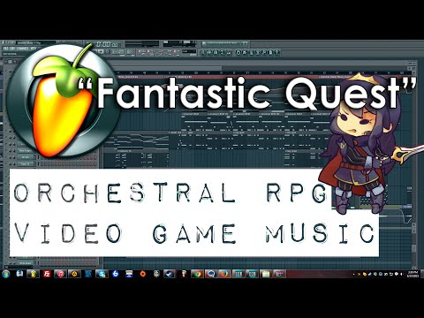 Fantastic Quest [Orchestral RPG Video Game Music] [FL Studio]