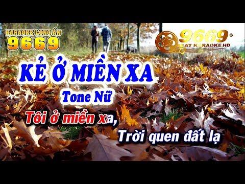 Karaoke Kẻ Ở Miền Xa | Tone Nữ | Karaoke 9669 | Keyboard Long Ẩn
