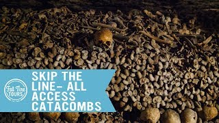 An Inside Look at the All Access Paris Catacombs Tour with Fat Tire Tours!