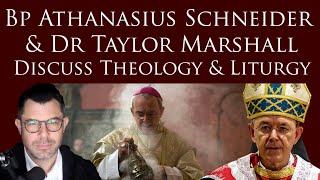Bp Athanasius Schneider & Dr Taylor Marshall discuss Theology and Liturgy