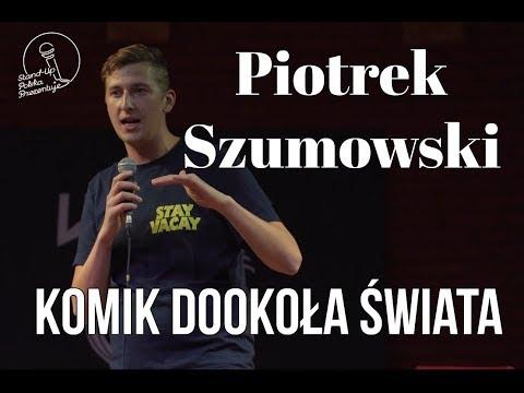 Piotrek Szumowski - Komik Dookoła Świata