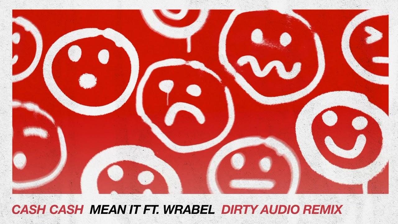 Cash Cash - Mean It (feat. Wrabel) [Dirty Audio Remix] {Official Audio}