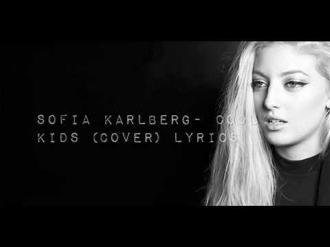 Sofia Karlberg-Cool kids (lyrics)