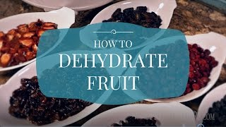 How To Get Started Dehydrating Fruit
