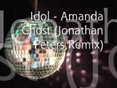 Idol   Amanda Ghost Jonathan Peters Remix