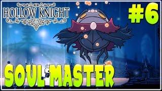#6 HOLLOW KNIGHT WALKTHROUGH GAMEPLAY | SOUL MASTER | Furo Full Game HD