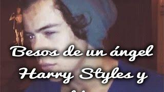Capítulo 10 II Besos de un ángel II Harry Styles y tú