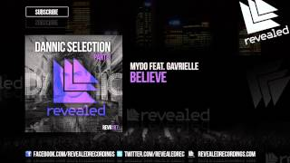 Mydo feat. Gavrielle – Believe [OUT NOW!] [Dannic Selection Part 3 - 3/4]