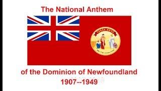 Ode to Newfoundland (1907-1949)
