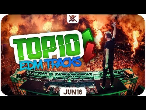 Best of EDM Charts Mix | EXTSY's TOP 10 | JUNE 2018 🔥