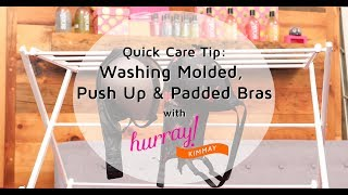 How to Wash Molded, Push Up, & Padded Bras - Quick Care Tip with Hurray Kimmay