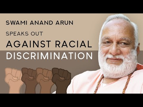 Swami Anand Arun on Racial Discrimination