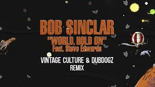 Baixar Bob Sinclar Ft. Steve Edwards - World Hold On (Vintage Culture & Dubdogz Remix) (Radio Edit)