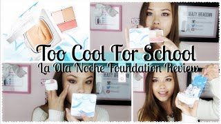 First Impressions ♥ Too Cool For School Dinoplatz La Ola Noche Foundation Review
