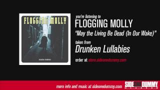 Flogging Molly - May The Living Be Dead (In Our Wake)