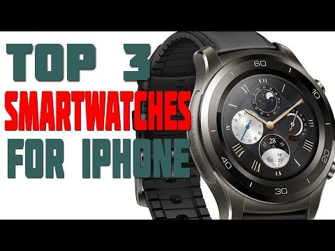Top 3 Best Smartwatches For IPhone 2019