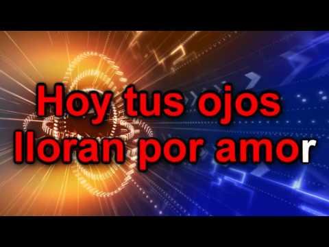 """Karaoke Llora por amor""""Los Hermanos Medina""""-JHR"""
