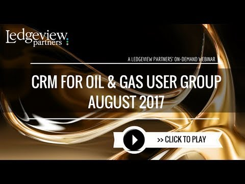 CRM for Oil & Gas User Group August 2017
